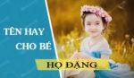 Cách đặt tên cho bé gái họ Đặng 2021 Tân Sửu đẹp hay và ý nghĩa nhất