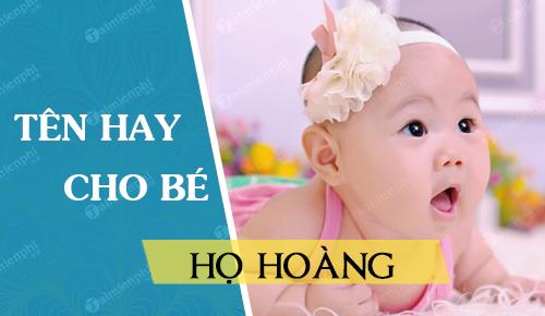 Cách đặt tên cho con gái họ Hoàng 2021 Tân Sửu đẹp hay và ý nghĩa nhất
