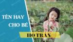 Cách đặt tên hay cho con gái họ Trần 2021 Tân Sửu đẹp và ý nghĩa nhất