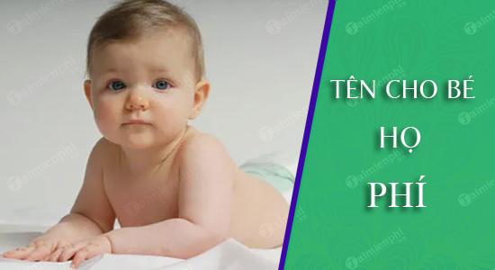 Đặt tên cho con theo họ Phí sinh năm 2021 Tân Sửu: Tên đẹp hay cho bé trai, bé gái.