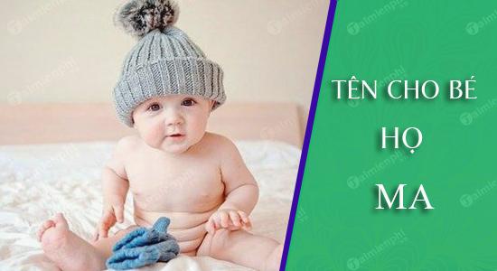 Đặt tên cho con theo họ Ma sinh năm 2021 Tân Sửu: Tên đẹp hay cho bé trai, bé gái