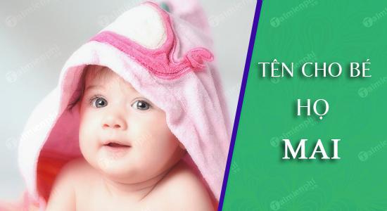 Đặt tên cho con theo họ Mai sinh năm 2021 Tân Sửu: Tên đẹp hay cho bé trai, bé gái