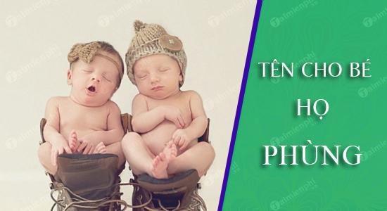 Đặt tên cho con theo họ Phùng sinh năm 2021 Tân Sửu: Tên đẹp hay cho bé trai, bé gái