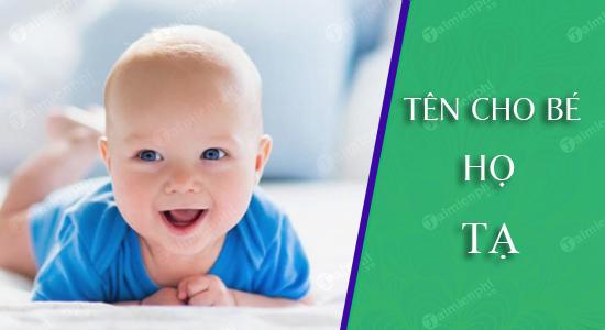 Đặt tên cho con theo họ Tạ sinh năm 2021 Tân Sửu: Tên đẹp hay cho bé trai, bé gái