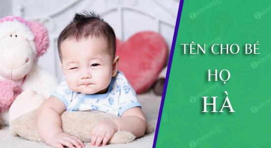 Đặt tên cho con theo họ Hà sinh năm 2021 Tân Sửu: Tên đẹp cho bé trai, bé gái