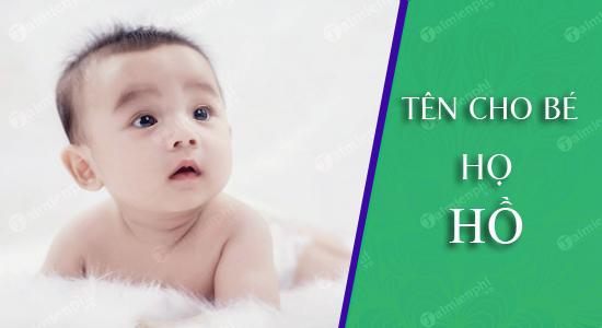 Đặt tên cho con theo họ Hồ sinh năm 2021 Tân Sửu: Tên đẹp cho bé trai, bé gái