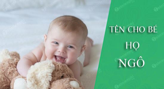Đặt tên cho con trai gái theo họ Ngô sinh năm 2021 Tân Sửu