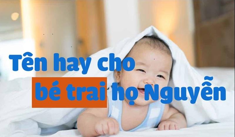 Đặt tên cho con trai họ Nguyễn sinh năm 2021 Tân Sửu
