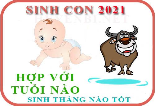 Sinh con năm 2021 Tân Sửu thuộc mệnh gì? tháng nào tốt nhất cho bố mẹ?